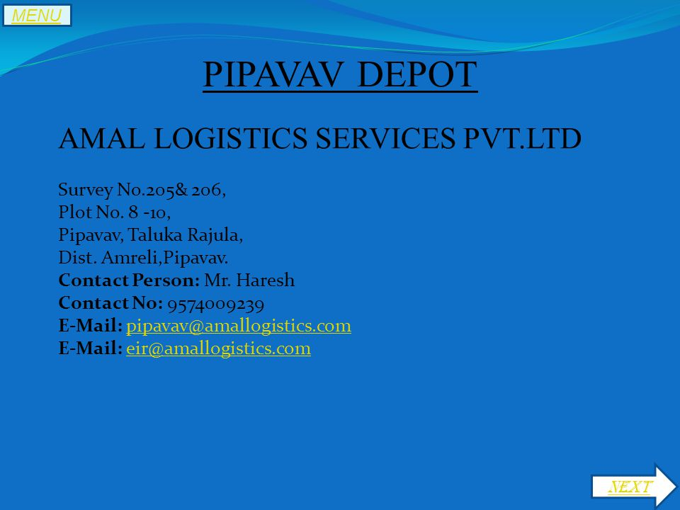 PIPAVAV DEPOT AMAL LOGISTICS SERVICES PVT.LTD Survey No.205& 206, Plot No.
