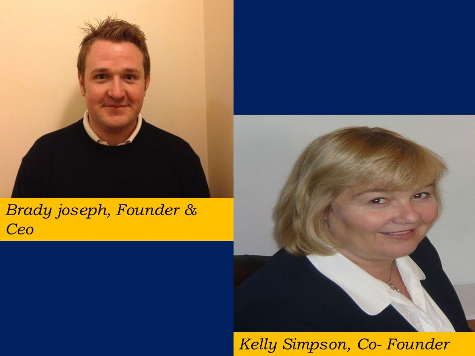 Brady joseph, Founder & Ceo Kelly Simpson, Co- Founder