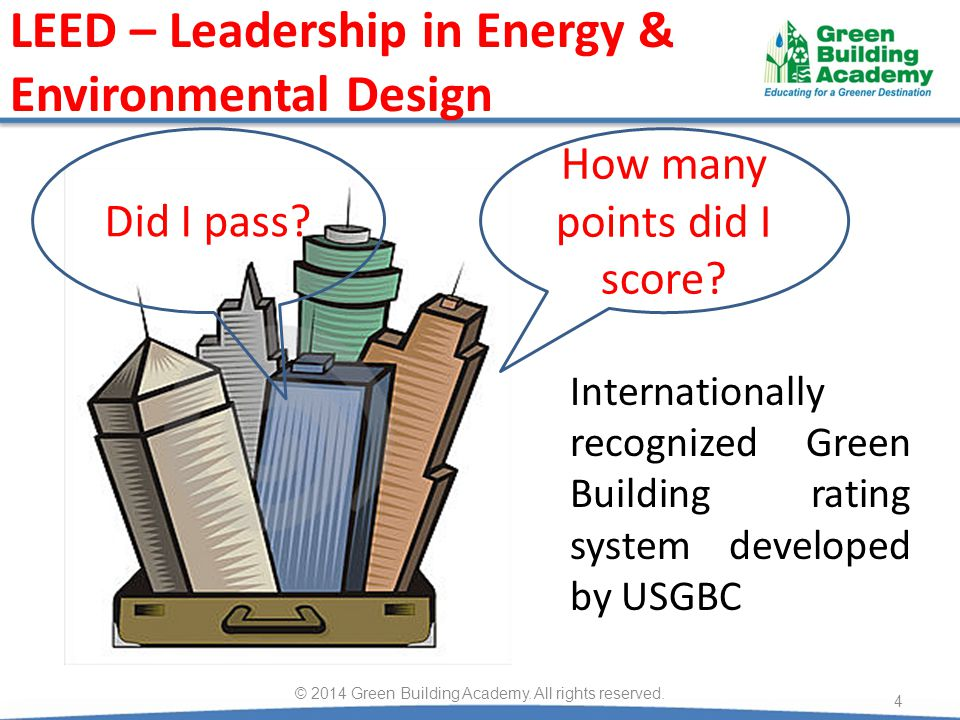 Characteristics of LEED © 2014 Green Building Academy.