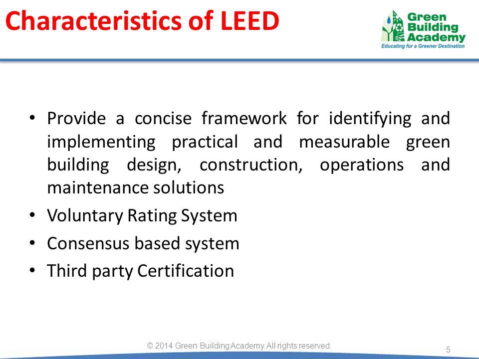 Characteristics of LEED © 2014 Green Building Academy.