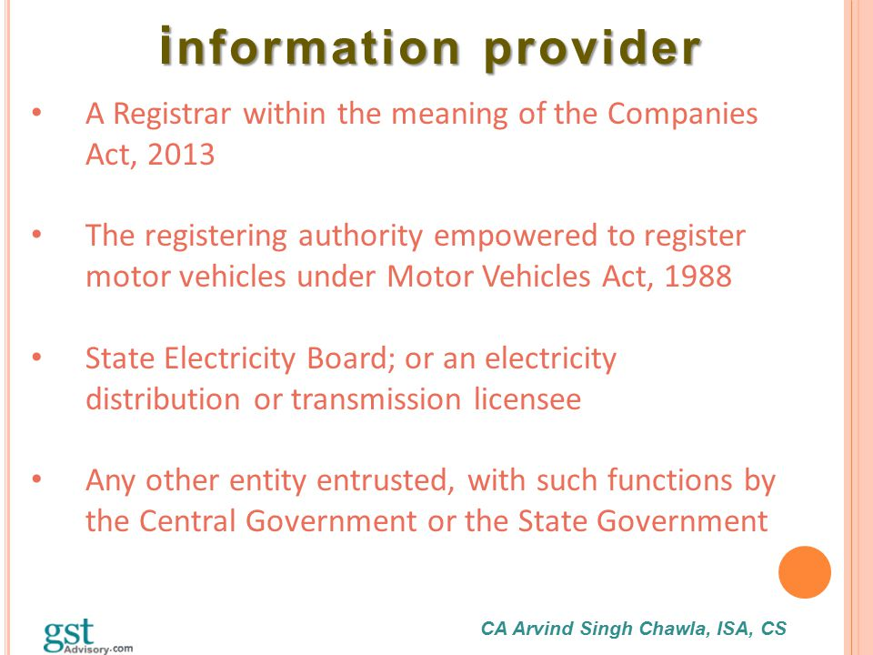 CA Arvind Singh Chawla, ISA, CS i nformation provider i nformation provider A Registrar within the meaning of the Companies Act, 2013 The registering