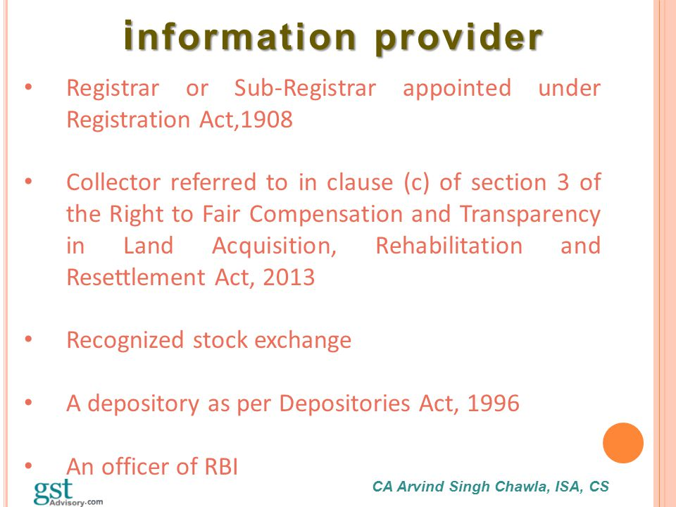 CA Arvind Singh Chawla, ISA, CS i nformation provider i nformation provider Registrar or Sub-Registrar appointed under Registration Act,1908 Collector