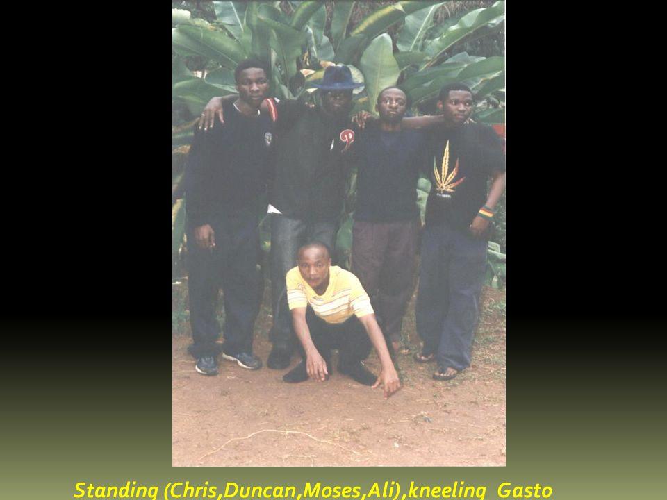Standing (Chris,Duncan,Moses,Ali),kneeling Gasto
