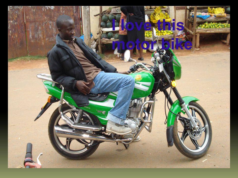 I love this motor bike