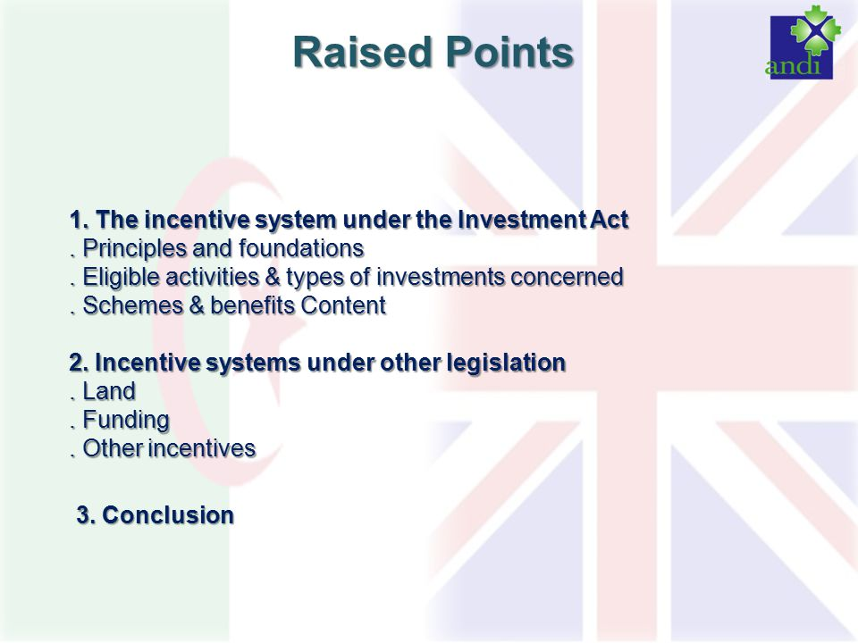 1. The incentive system under the Investment Act. Principles and foundations. Eligible activities & types of investments concerned. Schemes & benefits