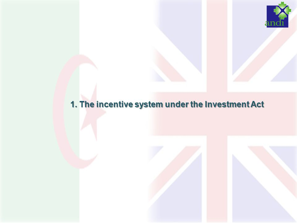 1. The incentive system under the Investment Act