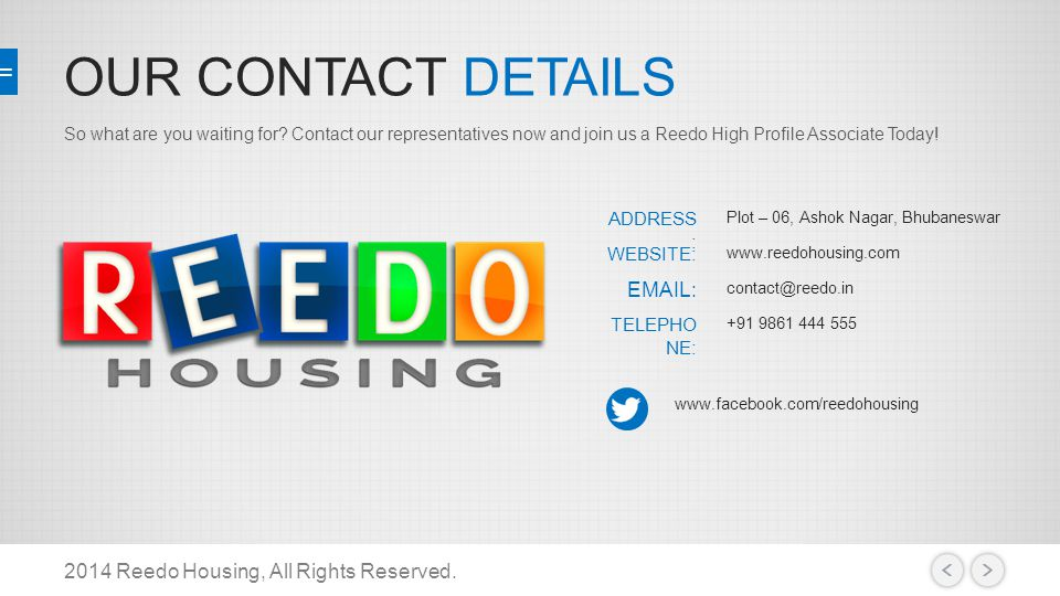 OUR CONTACT DETAILS 2014 Reedo Housing, All Rights Reserved.