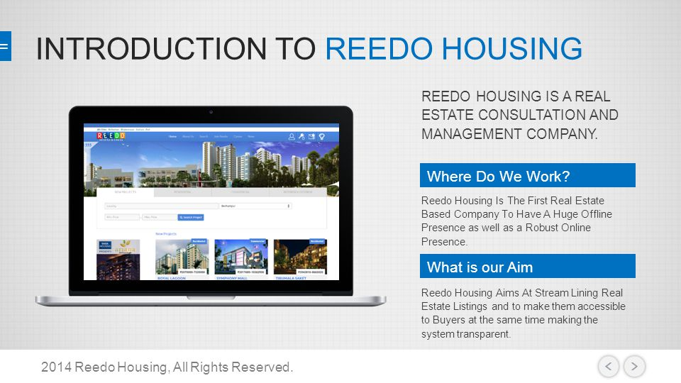 INTRODUCTION TO REEDO HOUSING 2014 Reedo Housing, All Rights Reserved. Where Do We Work? Reedo Housing Is The First Real Estate Based Company To Have