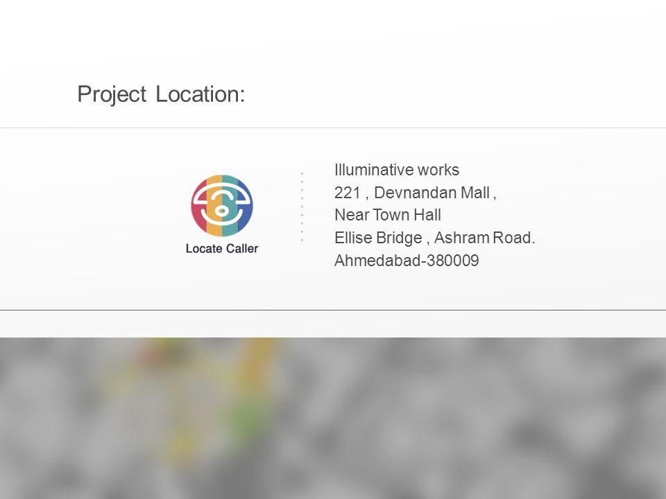 Project Location: Illuminative works 221, Devnandan Mall, Near Town Hall Ellise Bridge, Ashram Road.
