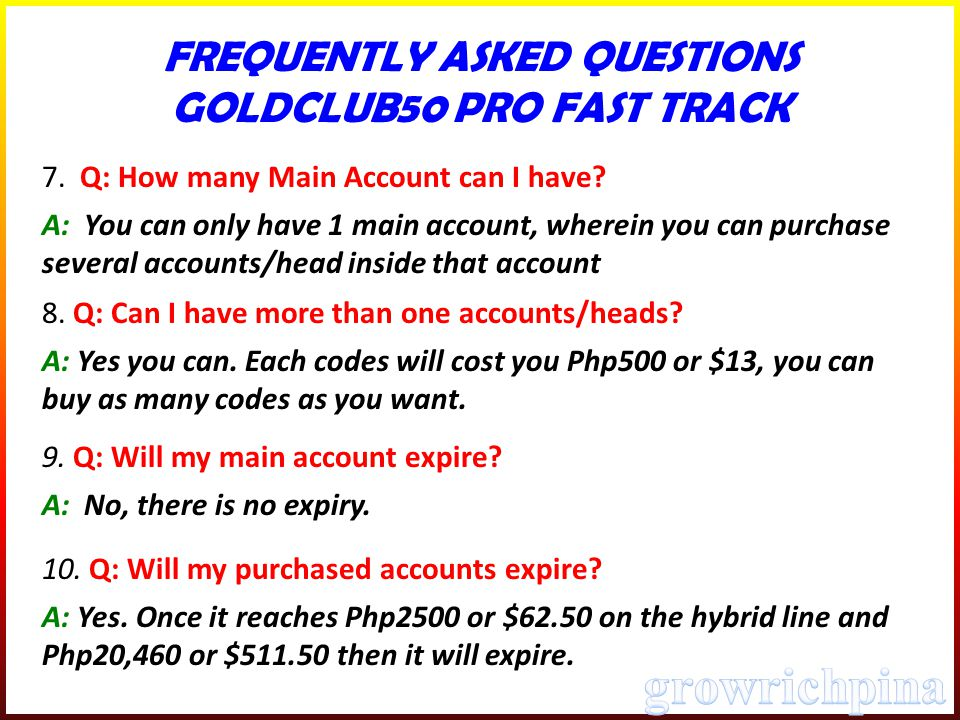 FREQUENTLY ASKED QUESTIONS GOLDCLUB50 PRO FAST TRACK 7.