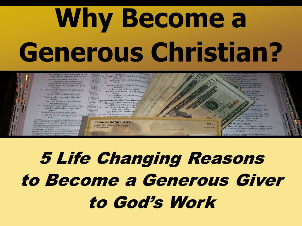 Why Become a Generous Christian 5 Life Changing Reasons to Become a Generous Giver to God's Work