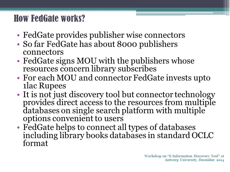 How FedGate works? FedGate provides publisher wise connectors So far FedGate has about 8000 publishers connectors FedGate signs MOU with the publisher