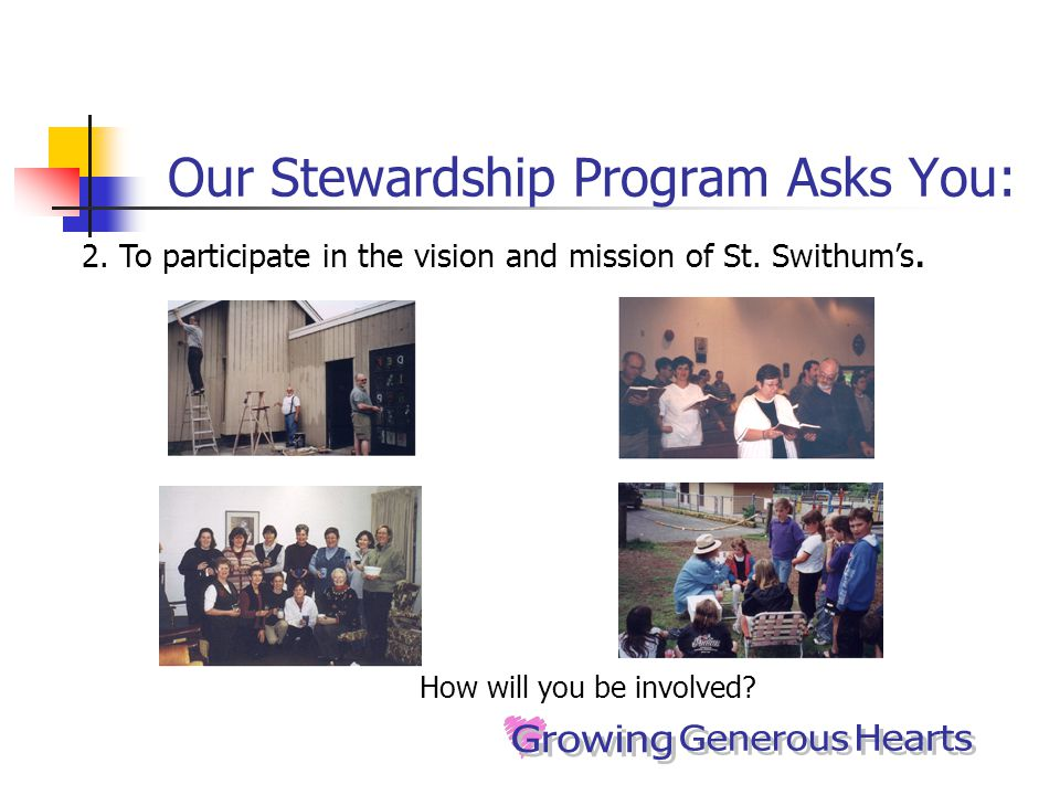 Our Stewardship Program Asks You: How will you be involved.