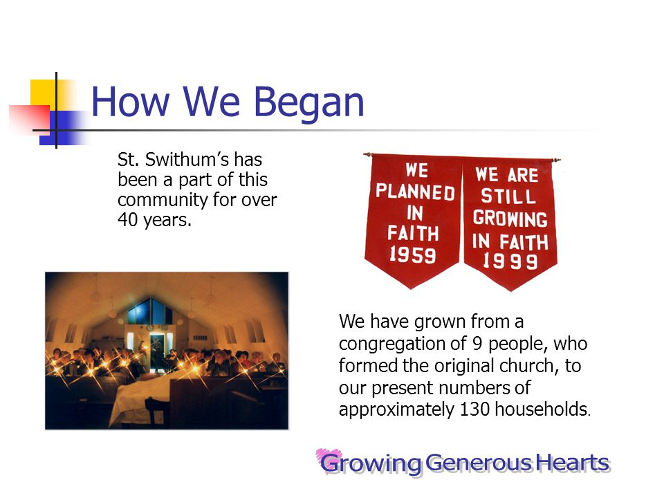 How We Began St. Swithum's has been a part of this community for over 40 years.