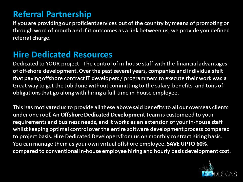 Referral Partnership If you are providing our proficient services out of the country by means of promoting or through word of mouth and if it outcomes