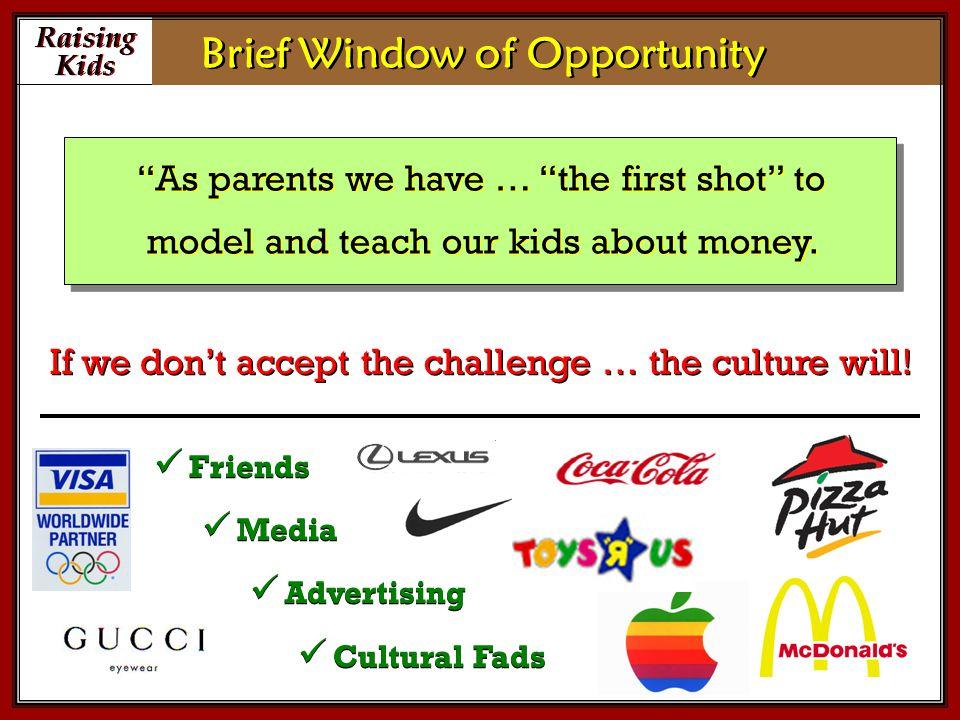 Prepare Kids Prepare Kids Teaching Money Control Budget teaches … TV Tokens Use Jar or Envelope method Budget teaches … TV Tokens Use Jar or Envelope method Priorities Trade-offs