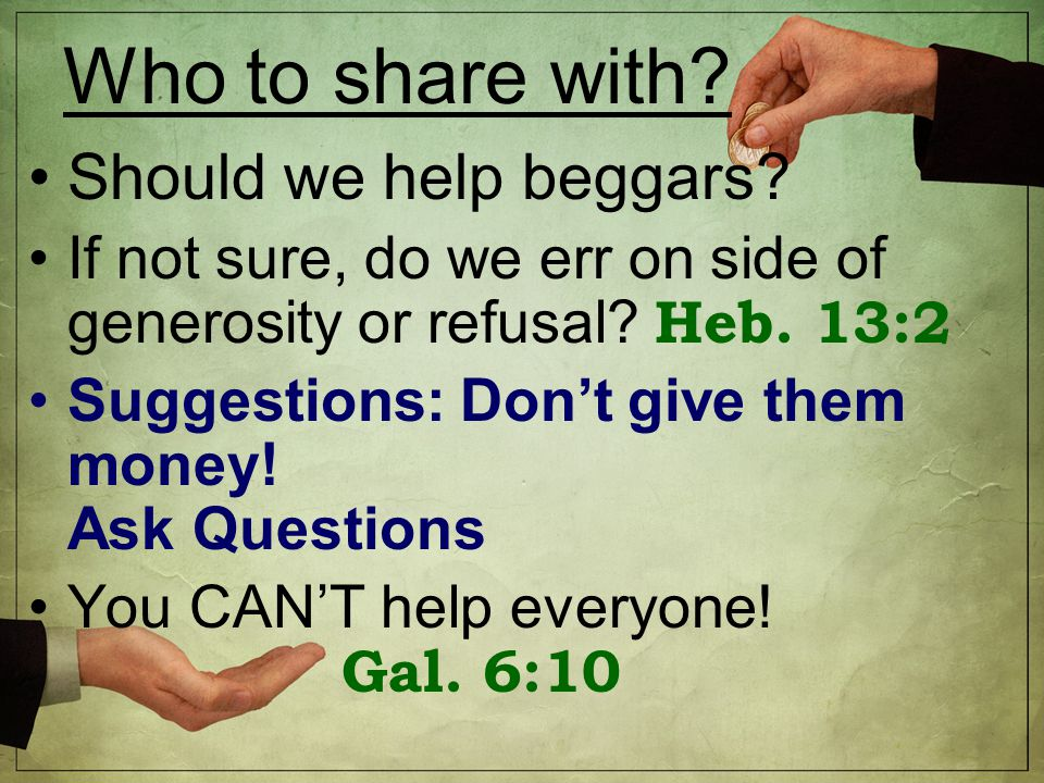 Who to share with. Should we help beggars.