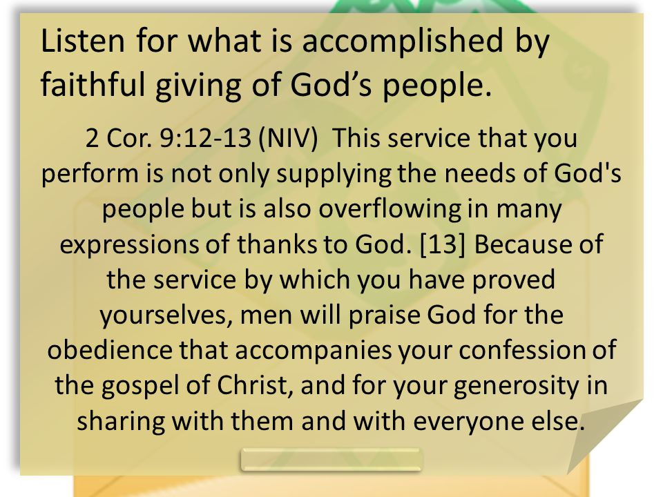 Listen for what is accomplished by faithful giving of God's people.