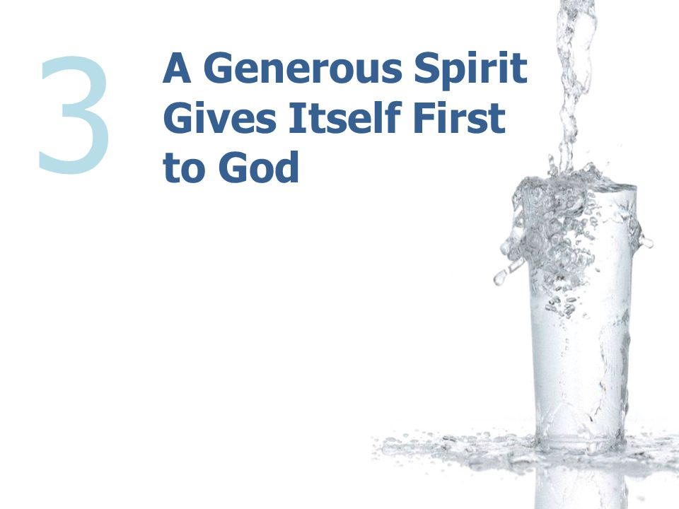 A Generous Spirit Gives Itself First to God 3