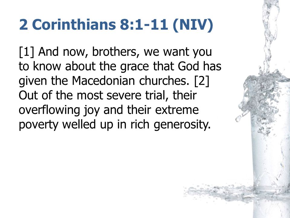 2 Corinthians 8:1-11 (NIV) [3] For I testify that they gave as much as they were able, and even beyond their ability.