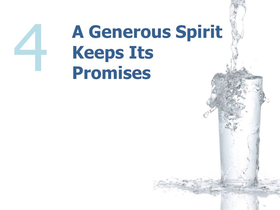 A Generous Spirit Keeps Its Promises 4