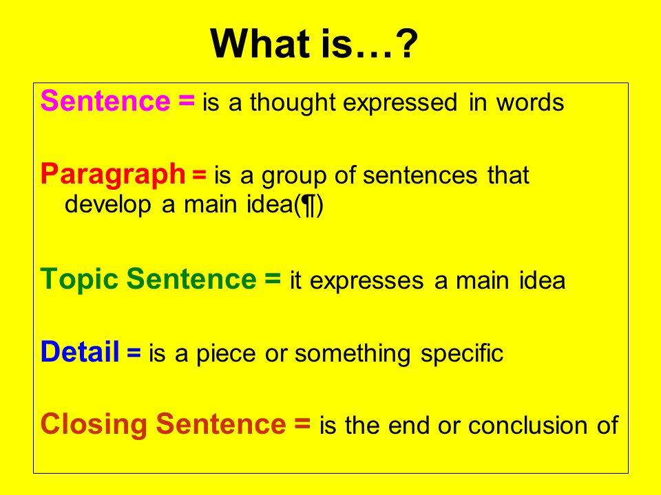 5 Sentence Paragraph Topic Sentence (TS)_______________________________________________ Detail # 1 (D1) _________________________________ Detail # 2 (D2) ________________________________ Detail # 3 (D3) _________________________________ Closing Sentence (CS)__________________________________________________