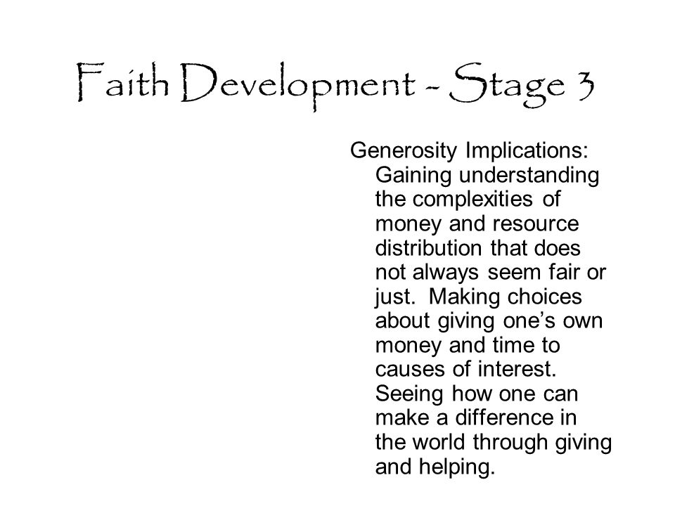 Faith Development - Stage 3 Generosity Implications: Gaining understanding the complexities of money and resource distribution that does not always se