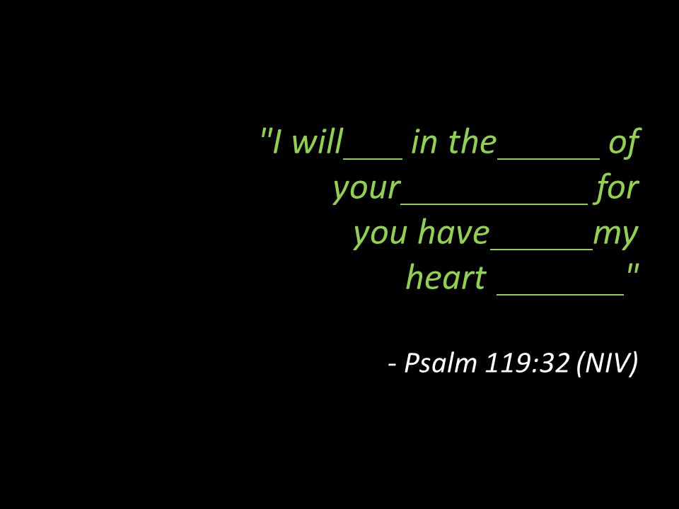 I will run in the path of your commands for you have set my heart free - Psalm 119:32 (NIV) …to be generous and trust God