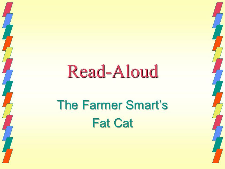 Read-Aloud The Farmer Smart's Fat Cat