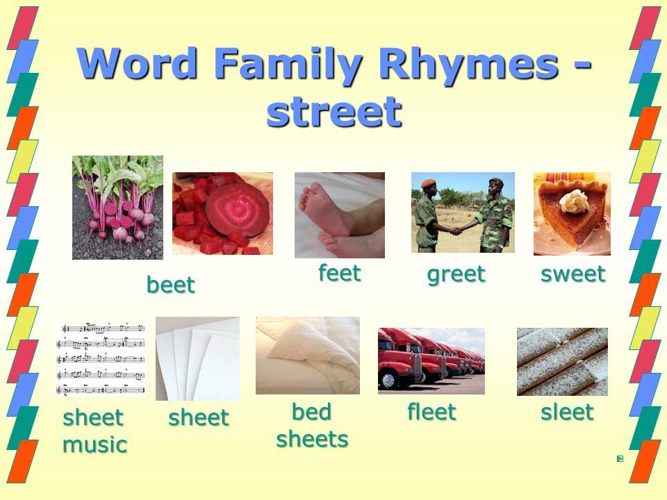Word Family Rhymes - street beet feet feetgreetsweet sheet sheetmusic bed bed sheets sheets fleet fleet sleet sleet