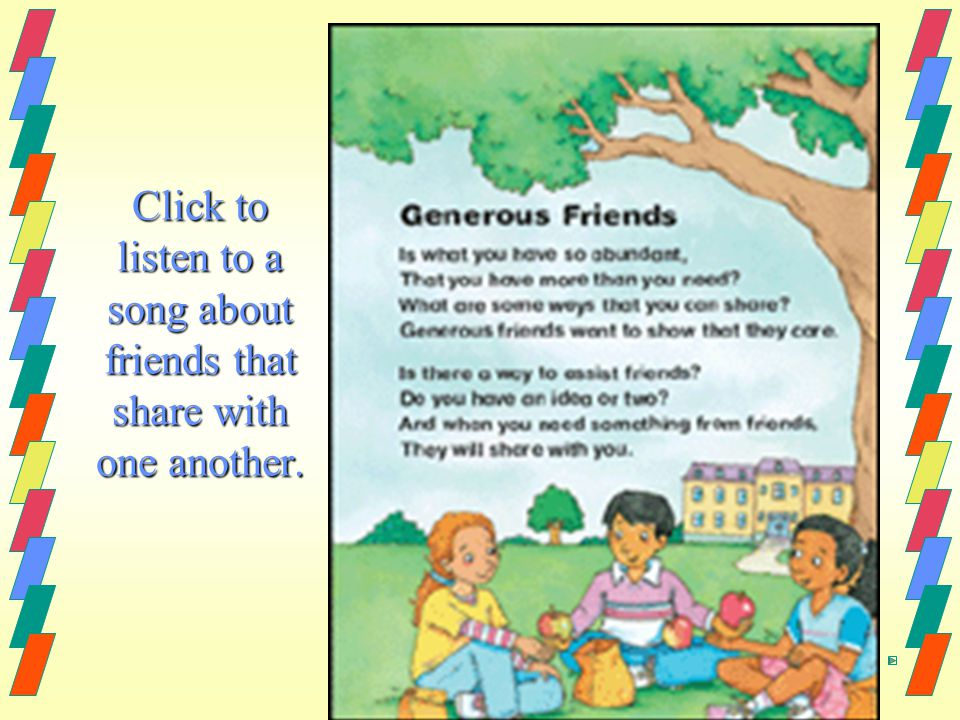 Click to listen to a song about friends that share with one another.