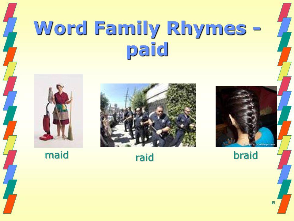 Word Family Rhymes - paid maid maid raid raid braid