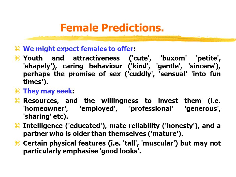Male Predictions.zWe might expect males to principally offer: zResources (i.e.