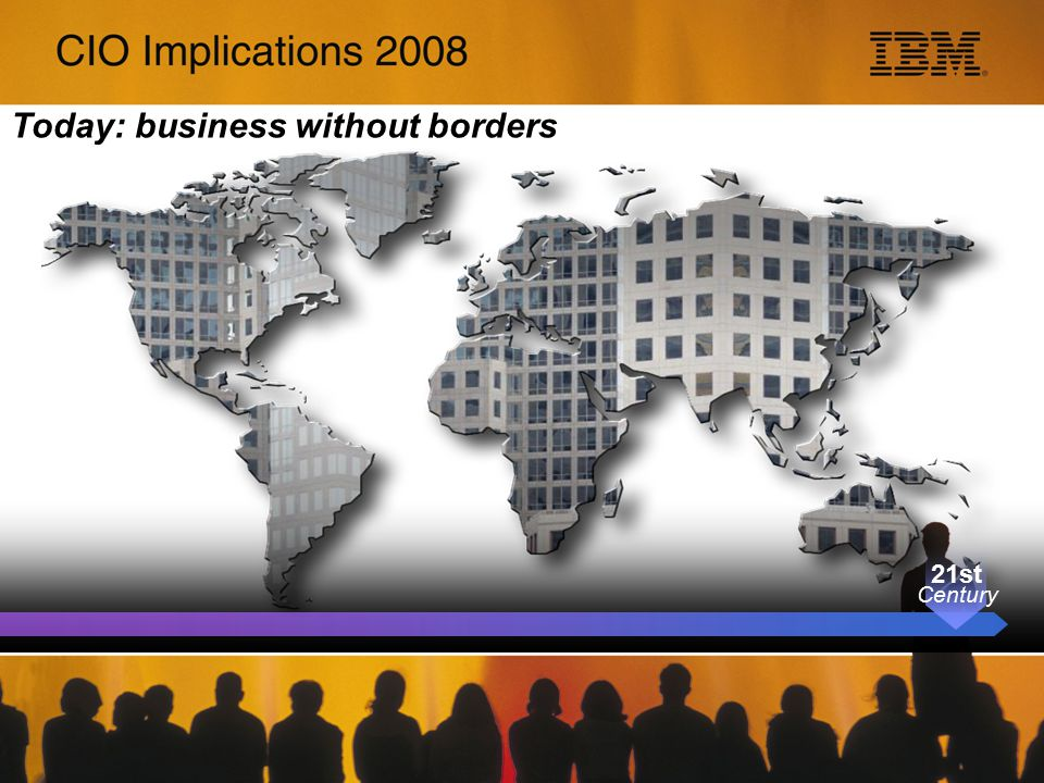 Today: business without borders 21st Century