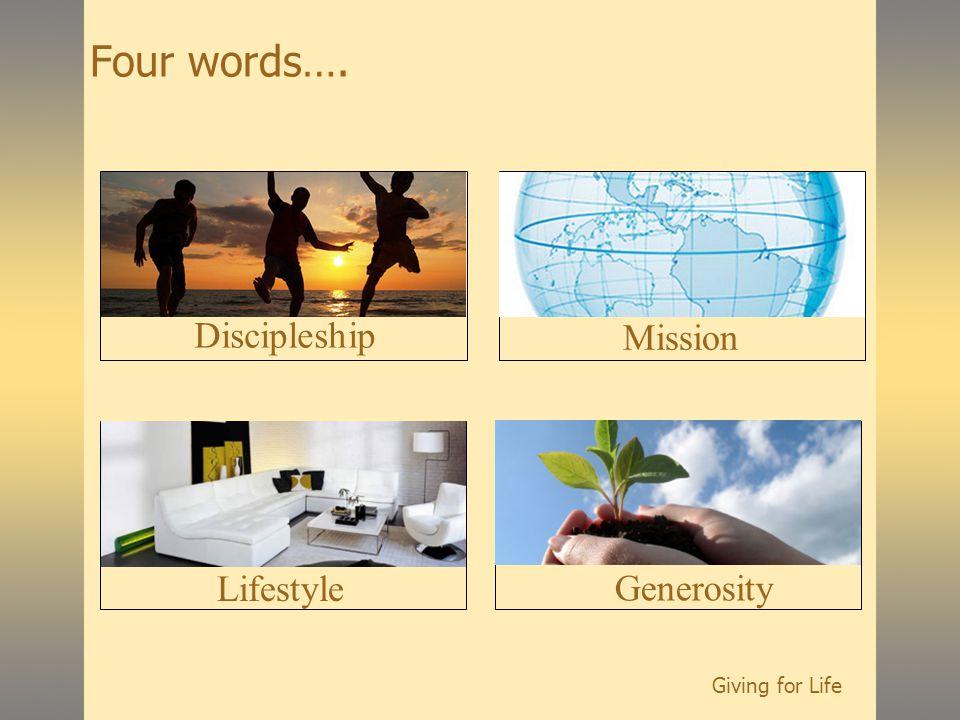 Four words…. Discipleship Mission Lifestyle Generosity