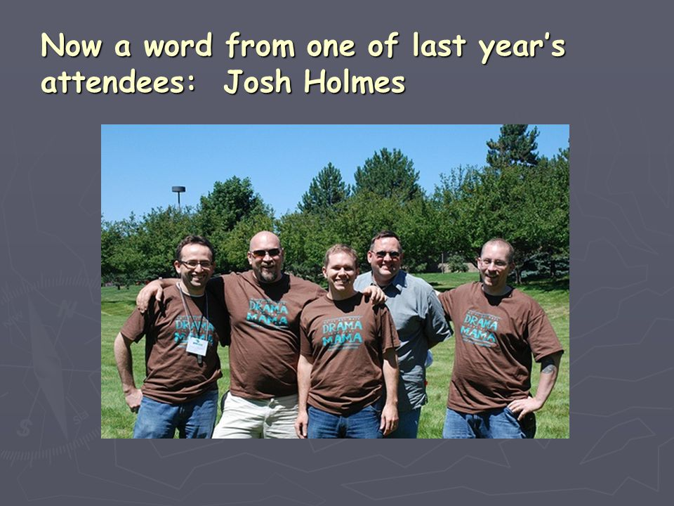 Now a word from one of last year's attendees: Josh Holmes