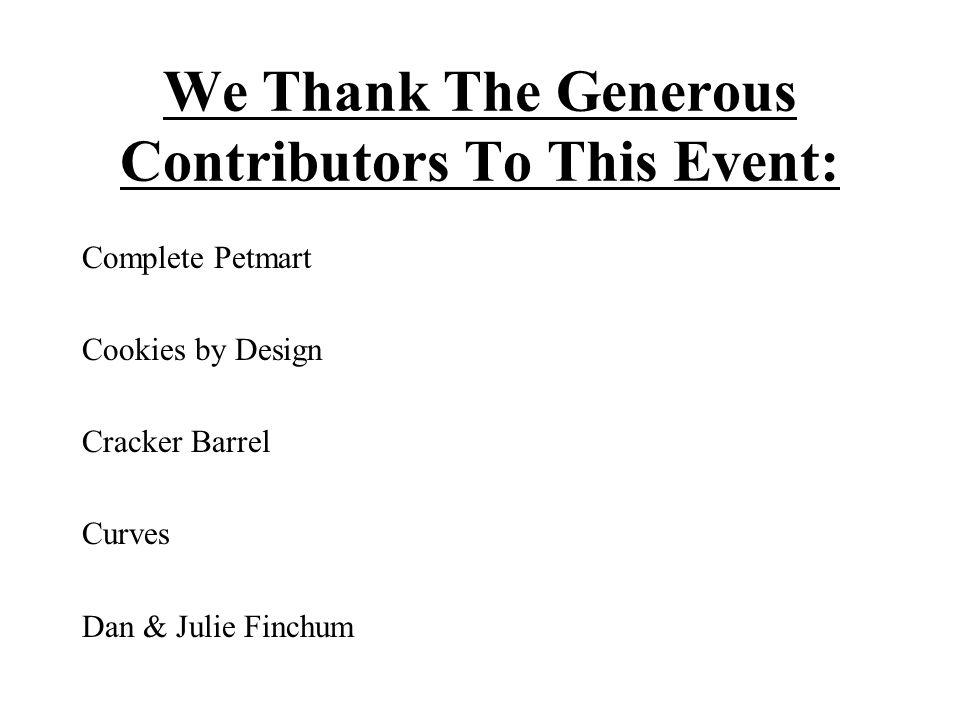 We Thank The Generous Contributors To This Event: Complete Petmart Cookies by Design Cracker Barrel Curves Dan & Julie Finchum