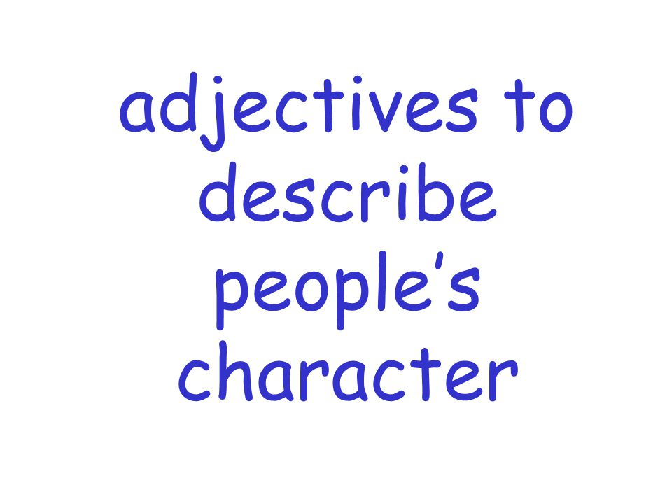 adjectives to describe people's character