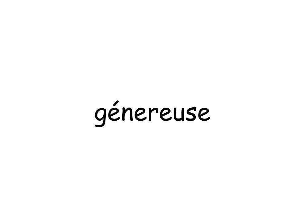 génereuse