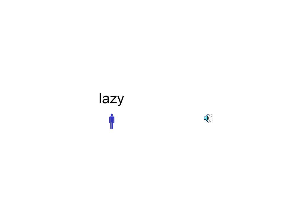 lazy 