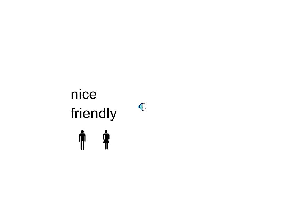 nice friendly 