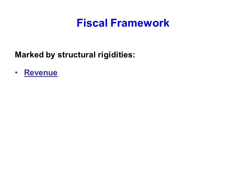 Fiscal Framework Marked by structural rigidities: Revenue