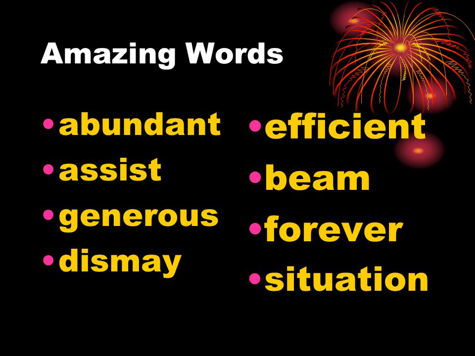 Amazing Words abundant assist generous dismay efficient beam forever situation