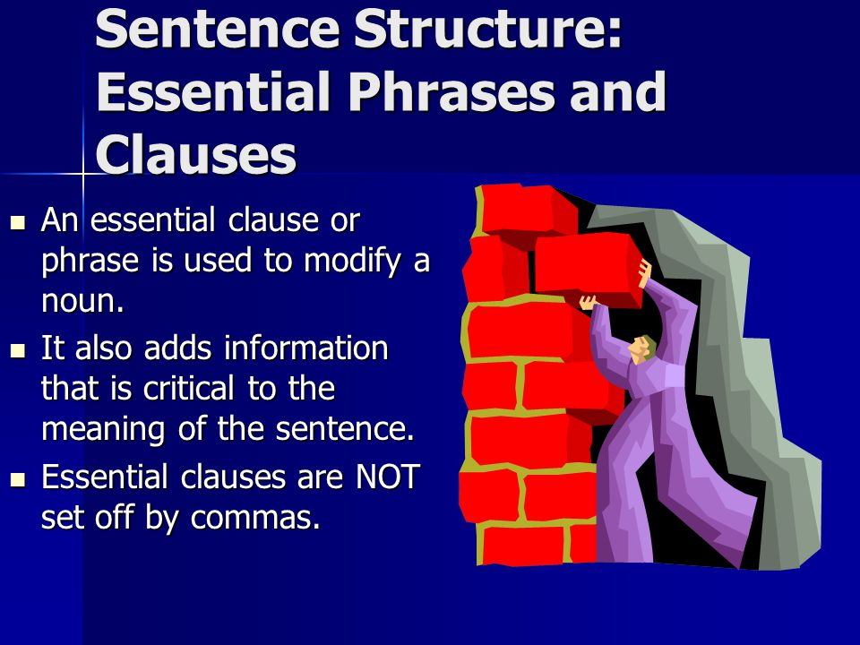Dependent Clauses When a dependent clause is located after an independent clause, DO NOT place a comma between the two.