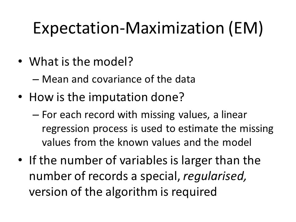 Expectation-Maximization (EM) What is the model.