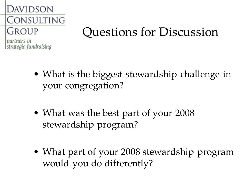 Questions for Discussion What is the biggest stewardship challenge in your congregation.