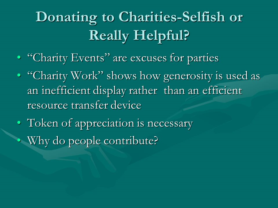 Donating to Charities-Selfish or Really Helpful.