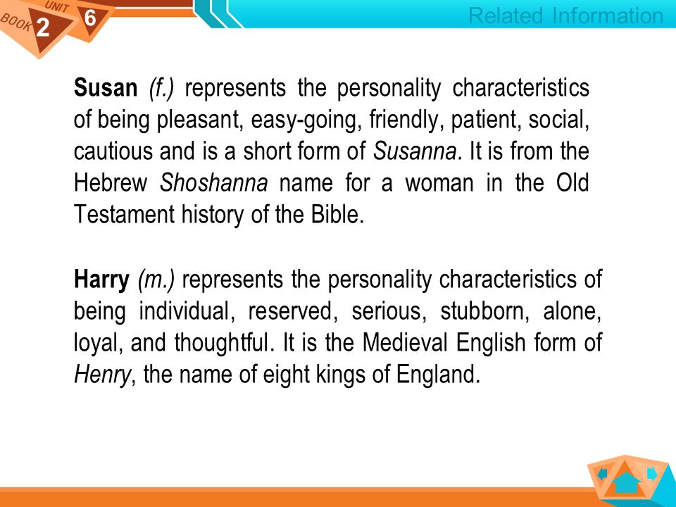 2 6 Susan (f.) represents the personality characteristics of being pleasant, easy-going, friendly, patient, social, cautious and is a short form of Susanna.