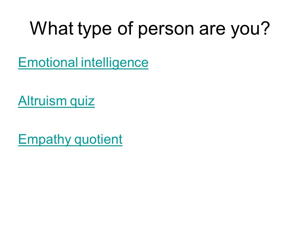 What type of person are you Emotional intelligence Altruism quiz Empathy quotient