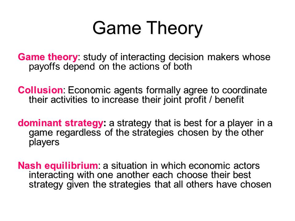 Game Theory Game theory: study of interacting decision makers whose Game theory: study of interacting decision makers whose payoffs depend on the acti